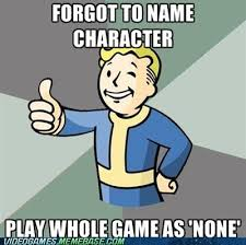 Vault Boy Meme - forgot to name character fallout vault boy name funny