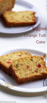 tutti cuisine eggless orange tutti frutti cake recipe vegan orange fruit cake