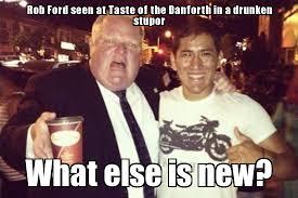 Rob Ford Meme - rob ford danforth weknowmemes generator