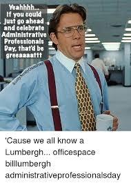 Lumbergh Office Space Meme - 25 best memes about lumbergh lumbergh memes