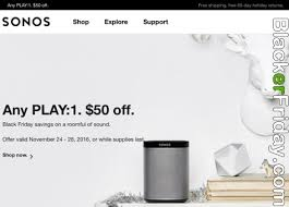 is there no black friday or cybermonday this year on amazon sonos black friday 2017 sale u0026 deals blacker friday