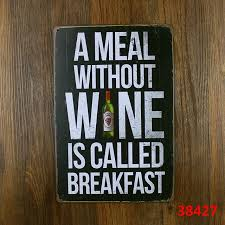 a meal without wine is called breakfast a meal without wine is called breakfast metal tin signs house