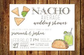 wedding shower invitation nacho average wedding shower invitation wedding