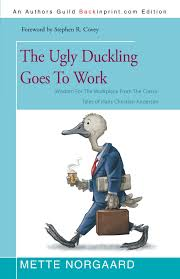 the ugly duckling goes to work wisdom for the workplace from the