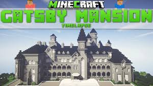 gatsby mansion minecraft timelapse gatsby mansion download youtube