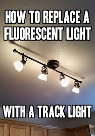 how to replace track lighting how to replace a fluorescent light with a track light tutorials