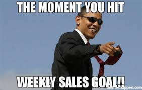 the moment you hit weekly sales goal meme cool obama sales