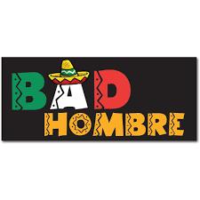 Mexican Flag Cartoon Bad Hombre Mexican Flag Sombrero Trump 2016 7