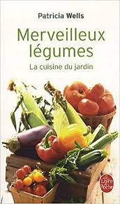 la cuisine du jardin merveilleux legumes la cuisine du jardin livre de poche cuisine