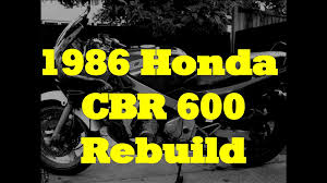 cbr motorbike honda cbr 600 motorbike motorcycle rebuild full version youtube