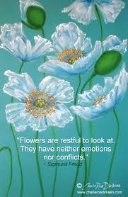 quote garden family flowers are restful to look at they have neither emotions nor