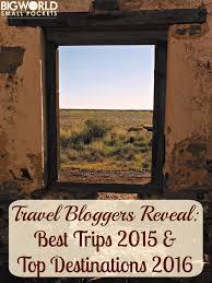 travel reveal best trips 2015 top destinations 2016