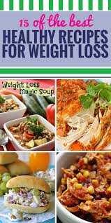 15 healthy recipes for weight loss my life and kids