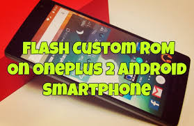 flash android to flash custom rom on oneplus 2 android smartphone