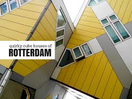 the cube and quirky houses of rotterdam