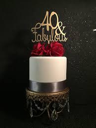 40 cake topper 40 fabulous birthday cake topper by psweddingsandevents on etsy
