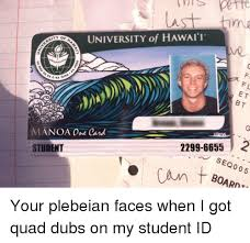 Hawaii Memes - time university of hawaii aity oa f l et bt anoa one card 2299 6655