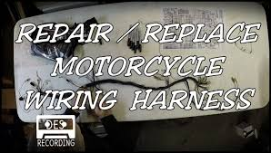 motorcycle wiring harness repair replace loom how to rebuild new