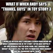 Toy Story Aliens Meme - what if when andy says thanks guys in toy story 3 it means he