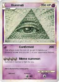 Illuminati Memes - pokémon illuminati 470 470 confirmed my pokemon card
