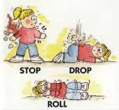STOP...DROP...AND ROLL!