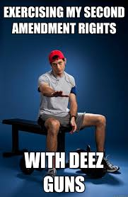 Second Amendment Meme - exercising my second amendment rights with deez guns misc