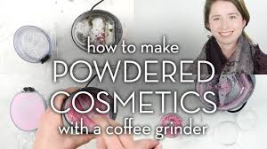 How To Make A Coffee Grinder How To Make Powdered Cosmetics With A Coffee Grinder Make It Up