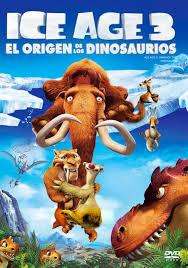 Ice Age 3: El origen de los dinosaurios (La edad de hielo 3)