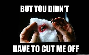 Toe Memes - but you didn t have to cut me off some toe that i used to know