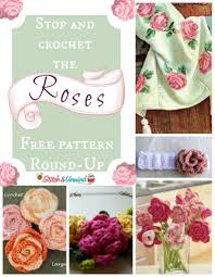 stop and crochet the roses free pattern up stitch and unwind