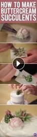 how to make buttercream succulents learn how to make 3 types of