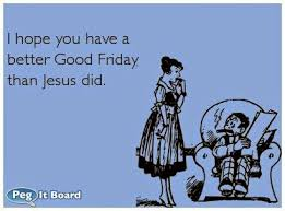 Jesus Good Friday Meme - funny good friday quotes happy easter images easter pictures