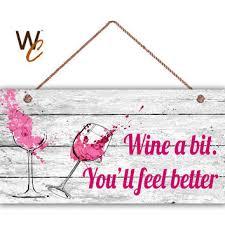 wine a bit you ll feel better shop wine signs on wanelo