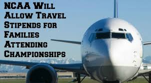 ncaa will allow travel stipends for families attending championships