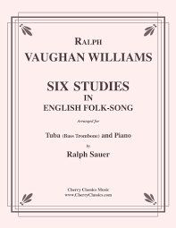 vaughan williams six studies in folk song for tuba or