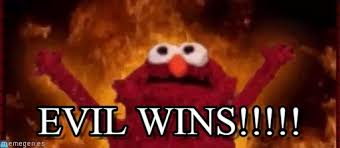 Elmo Meme - evil wins elmo meme on memegen