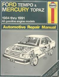 ford tempo u0026 mercury topaz automotive repair manual 1984 thru