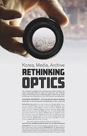 may 12 u0026 13 korea media archive rethinking optics