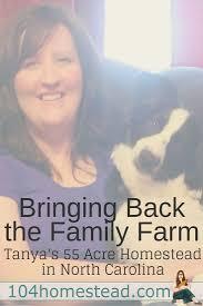 bringing back the family farm tanya u0027s homestead