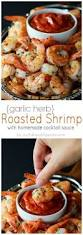 garlic herb roasted shrimp with homemade cocktail sauce recipe