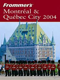 wiley frommer u0027s montreal and quebec city 2004 quebec hotel
