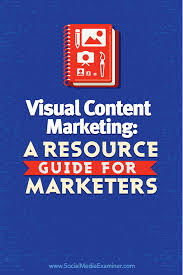 resource guide visual content marketing a resource guide for marketers social