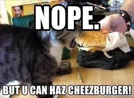 Cheezburger Meme Creator - nope but u can haz cheezburger cat haz cheezburger meme generator