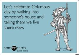 Christopher Columbus Memes - columbus day memes seven hilarious images to help celebrate the