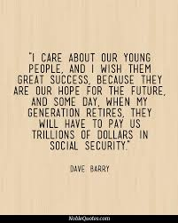 dave barry quotes http noblequotes age quotes