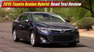 toyota avalon 2015 toyota avalon hybrid road test review youtube