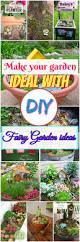 Fairy Gardens Ideas by Make Your Garden Ideal With Diy Fairy Garden Ideas U2022 Diy Home Decor