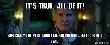 All Of It Meme - solo force awakens memes
