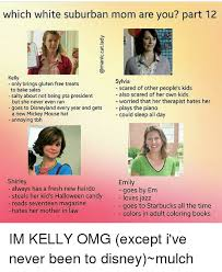 Suburban Mom Meme - which white suburban mom are you part 12 kelly only brings gluten