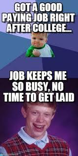 Good Luck Brian Meme - good job bad job success kid bad luck brian meme on memegen